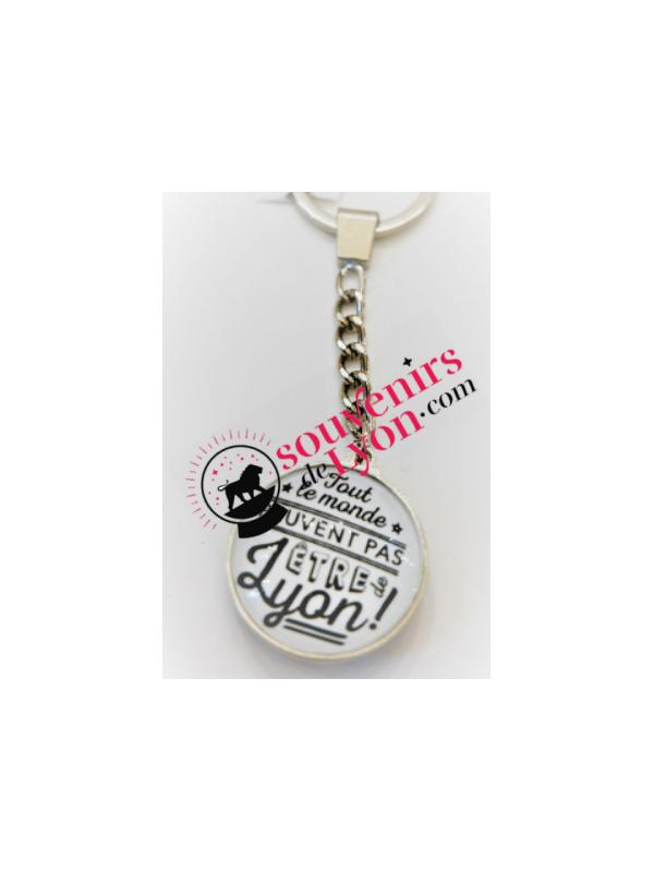 """Porte-clés Lyon """"Tout le monde peuvent pas..."""" chez Souvenirsdelyon.com"""